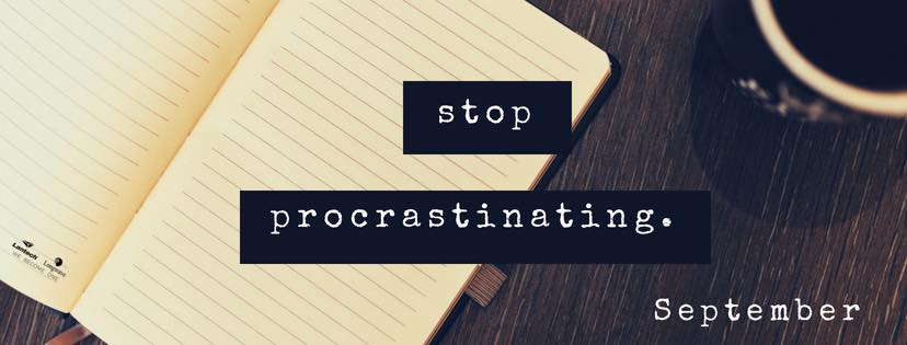 Hello September, stop procrastinating!