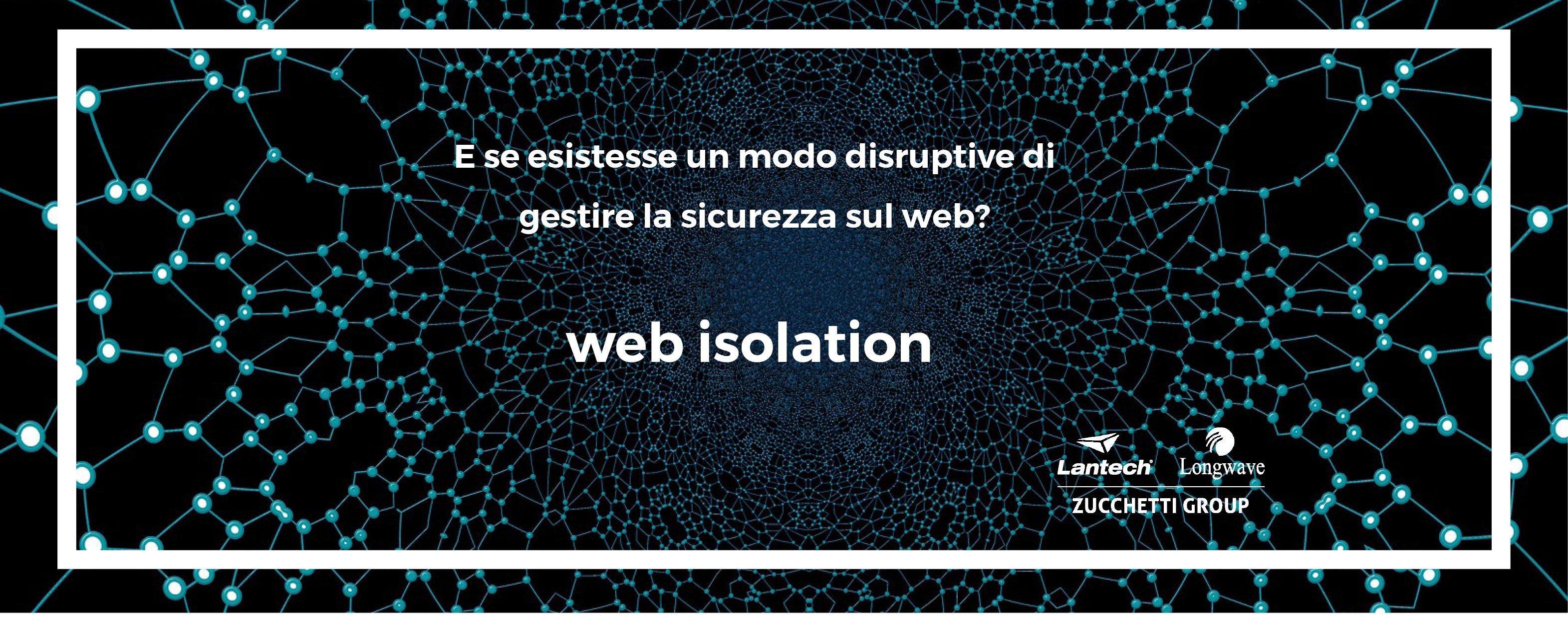 Web Isolation: un controllo della navigazione disruptive