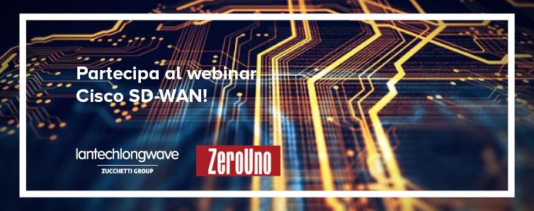 Partecipa al webinar Cisco SD-WAN con Zerouno!