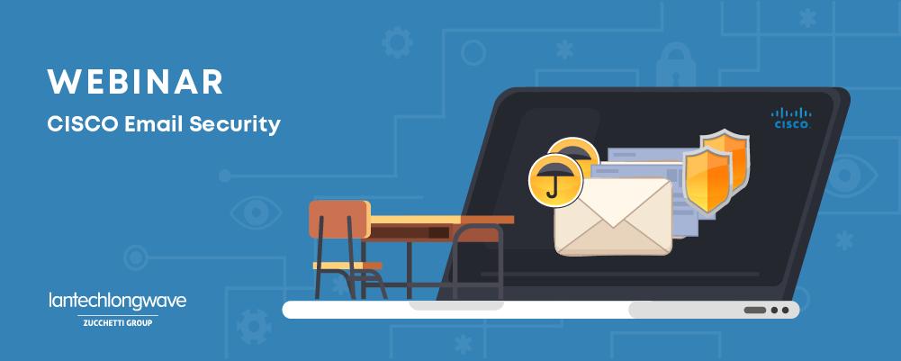 CISCO Email Security! Partecipa al webinar