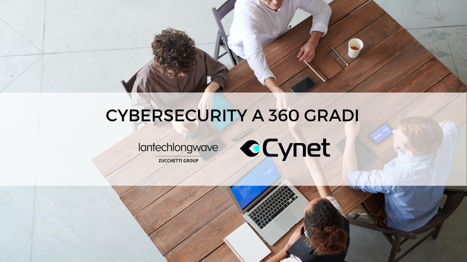 Cynet e Lantech Longwave si uniscono per lanciare sul mercato italiano Cynet 360