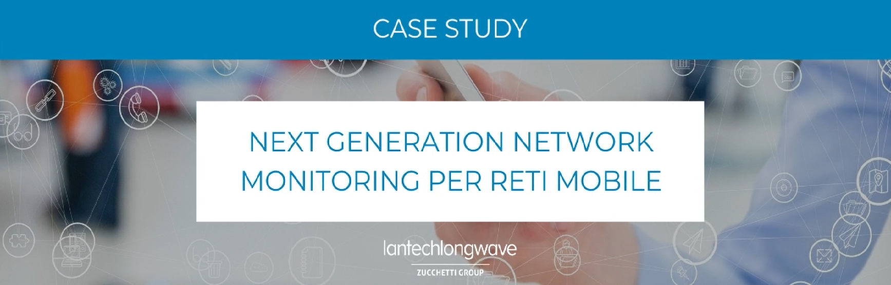 Next generation network monitoring per reti mobile