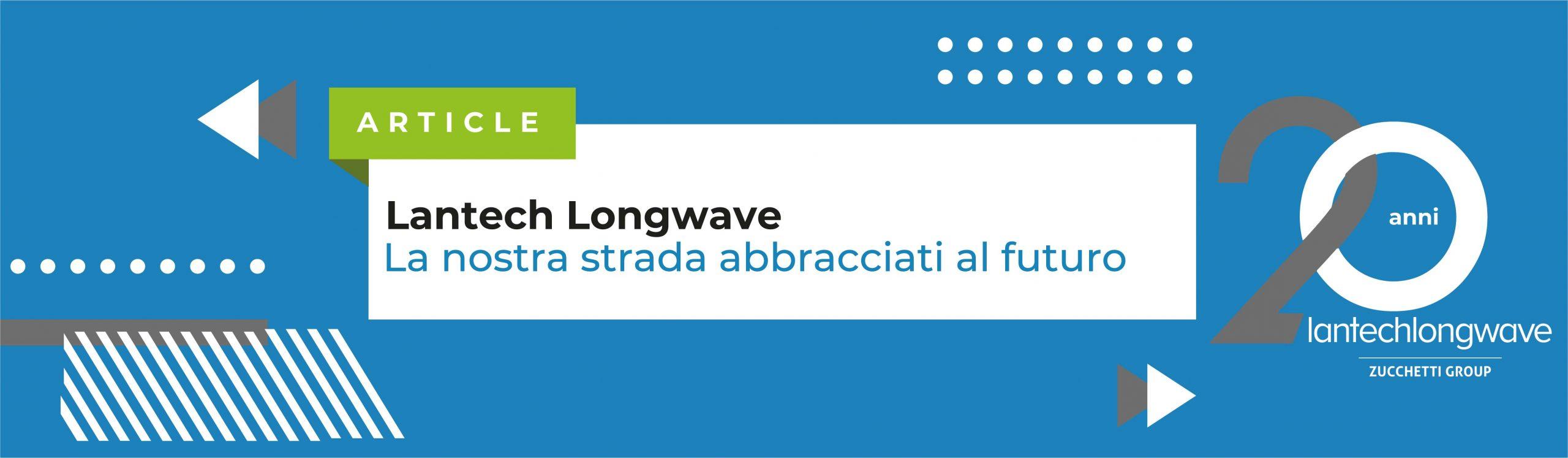Lantech Longwave festeggia 20 anni