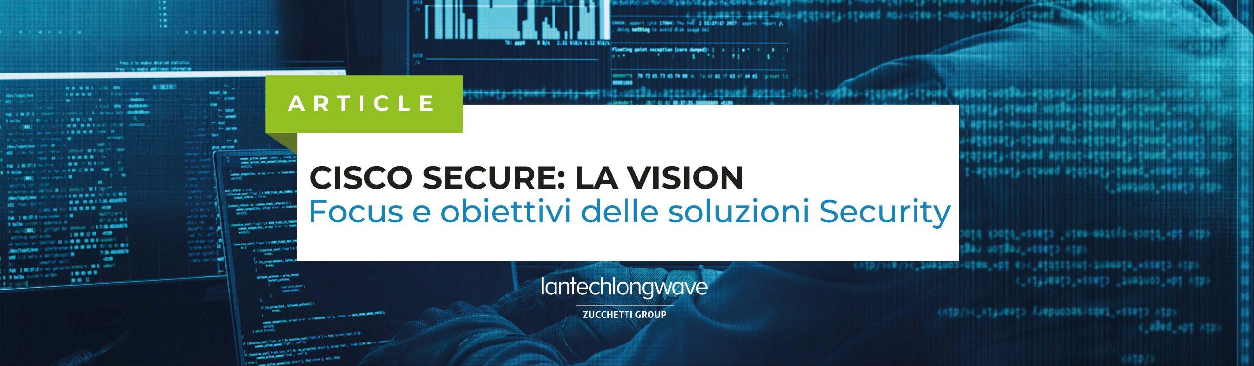 Sandboxing, email security e tanto altro: la vision di Cisco Secure