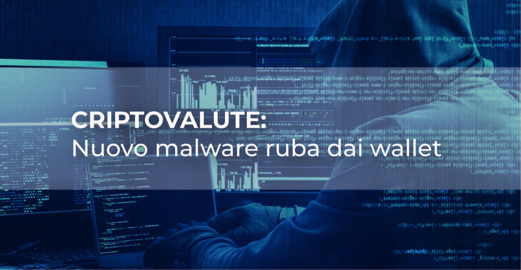 """Criptovalute, nuovo malware creato in Italia """"ruba"""" dai wallet"""