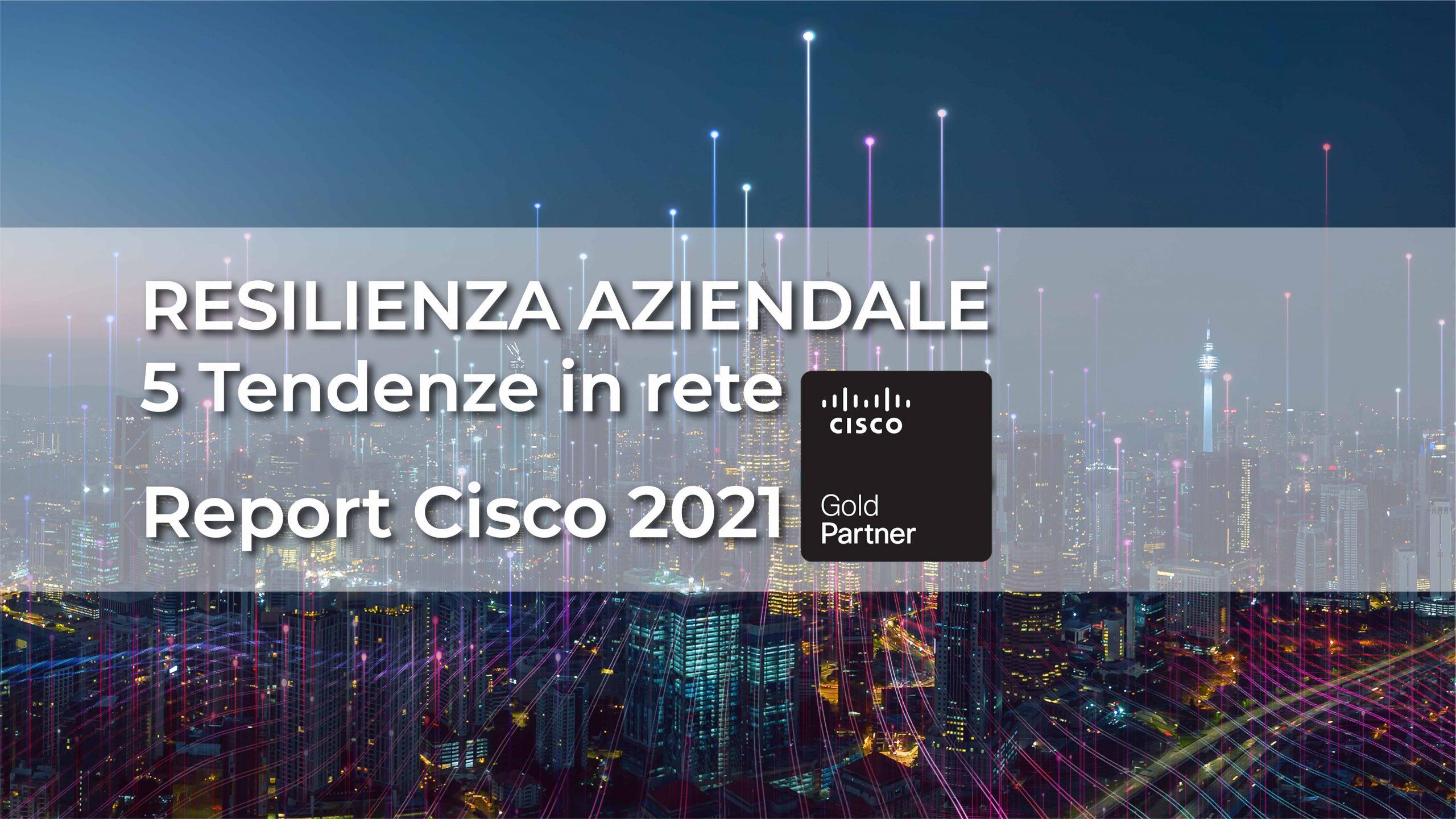 Resilienza aziendale, 5 tendenze in rete: il report Cisco 2021