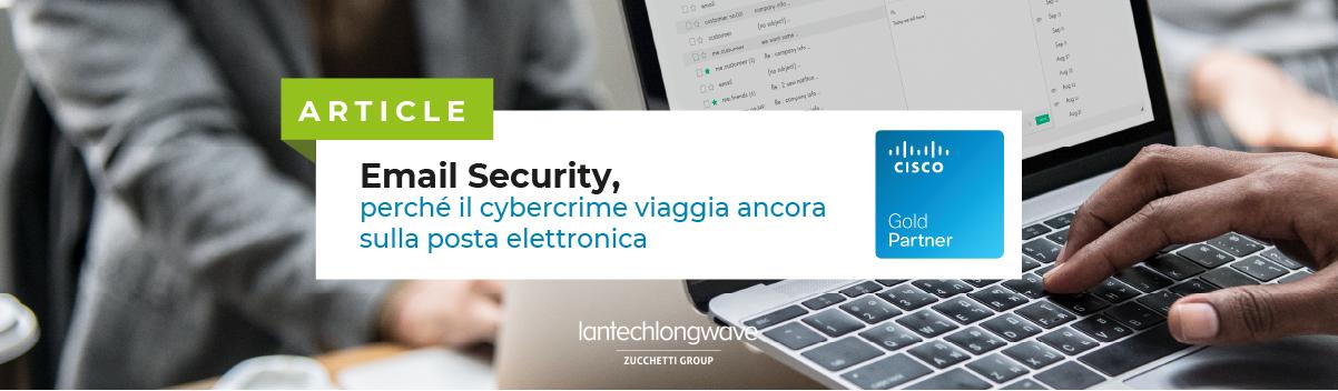 Email Security, perché il cybercrime viaggia ancora sulla posta elettronica