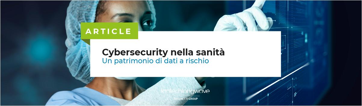Cybersecurity sanità, un patrimonio di dati a rischio: il punto
