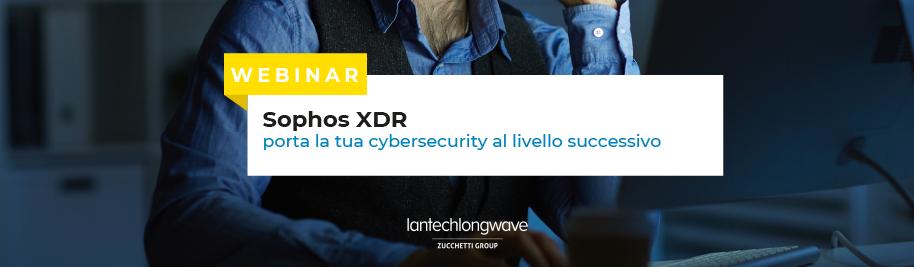 [WEBINAR] Sophos XDR, porta la tua cybersecurity al livello successivo: registrati subito!