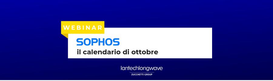 Sophos - I webinar di ottobre: scopri gli appuntamenti